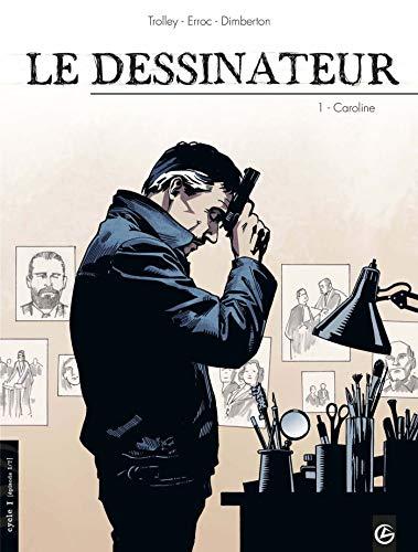 9782350782744: Le dessinateur, Tome 1 (French Edition)