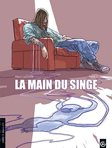MAIN DU SINGE T01 (LA): LAUMAILLÉ ALEXIS