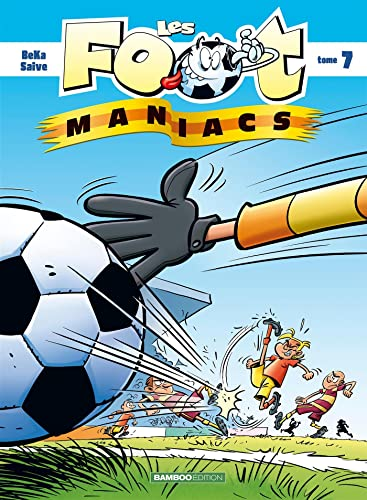 9782350786476: Les Footmaniacs, Tome 7 (French Edition)