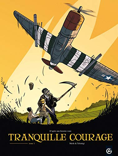 9782350786674: Tranquille courage, Tome 1 :