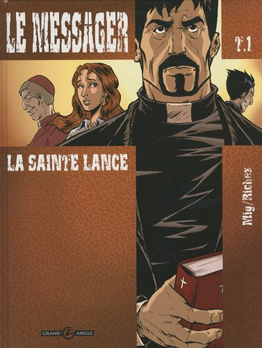 9782350787985: Le messager : Pack 2 volumes : Tome 1, La sainte lance ; Tome 5, Le secret de la lance