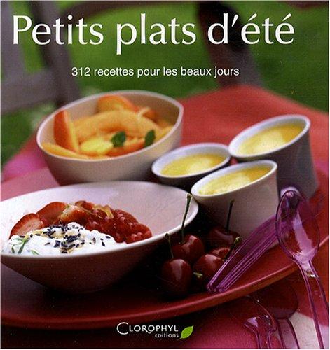9782350860879: Petits plats d'�t� : 312 Recettes pour les beaux jours