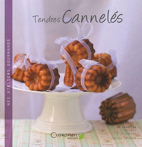 TENDRES CANNELES REG. 9,95$: LALANZA, CECILE