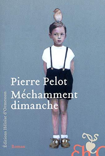 Méchamment dimanche (French Edition): Pierre Pelot