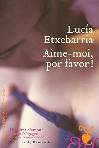 AIME-MOI POR FAVOR - ETXEBARRIA LUCIA