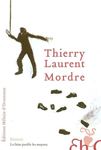 Mordre [Aug 18, 2005] Laurent, Thierry: Thierry Laurent