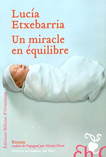 Un miracle en équilibre (French Edition): Lucía Etxebarria