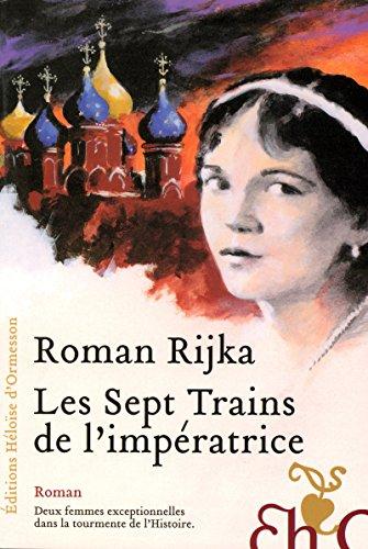 Les Sept Trains de l'impératrice (French Edition): Roman Rijka