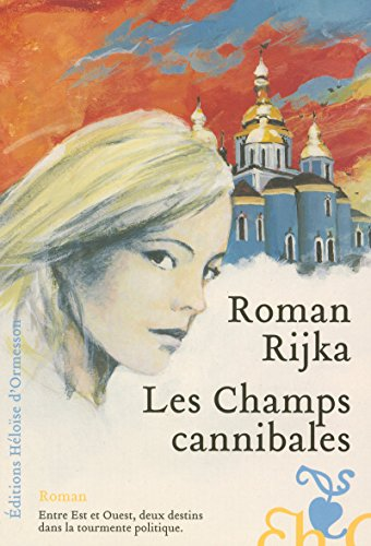 Les Champs cannibales (French Edition): Rijka Roman