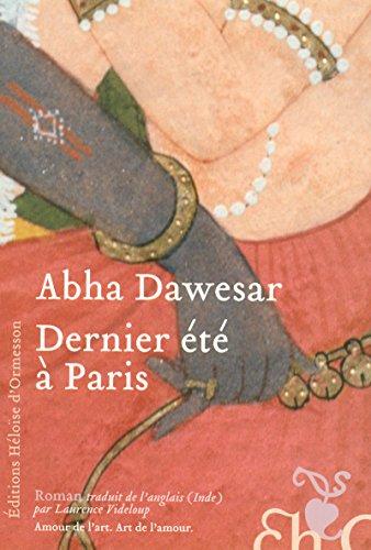 Dernier été à Paris (French Edition): Abha Dawesar