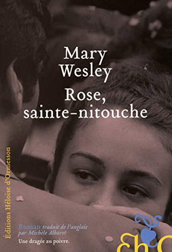 Rose, sainte-nitouche (French Edition): Mary Wesley, Michèle Albaret