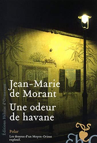 Une odeur de havane: De Morant, Jean-Marie