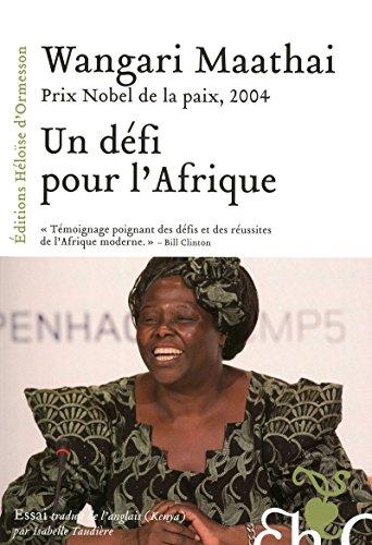Un défi pour l'Afrique (French Edition): Wangari Maathai