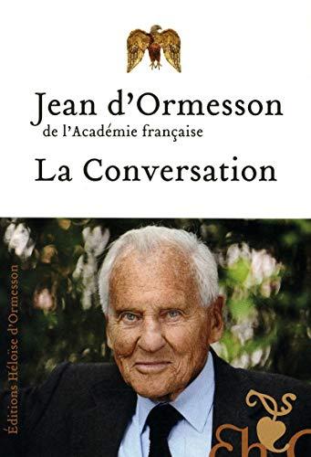 La Conversation: D'ormesson, Jean