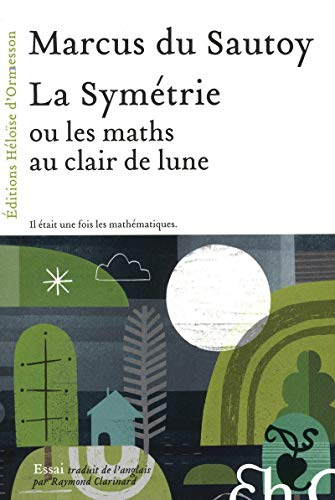 La Symétrie ou les maths au clair de Lune (French Edition): Du Sautoy Marcus