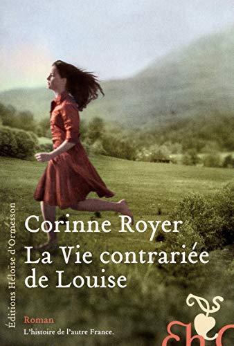 La vie contrariée de Louise: Royer, Corinne