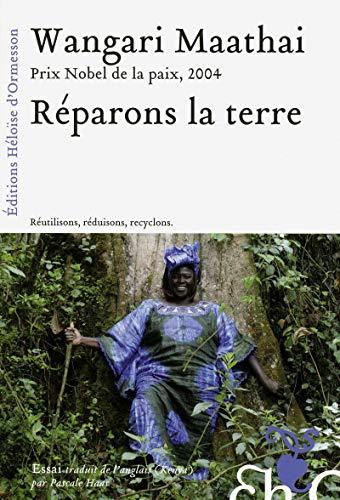 Réparons la terre: Maathai, Wangari