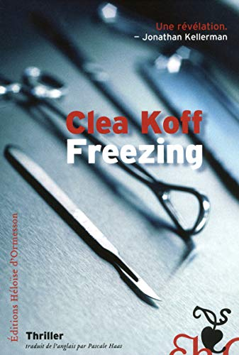 Freezing (French Edition): Clea Koff