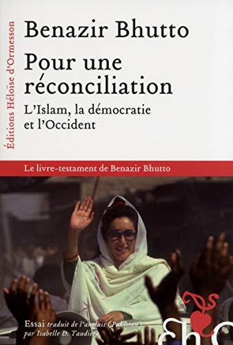 Pour une réconciliation: Benazir Bhutto