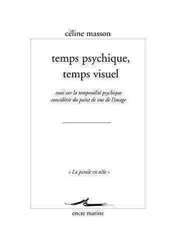 TEMPS PSYCHIQUE TEMPS VISUEL: MASSON CELINE