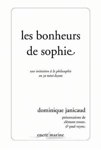 9782350880570: Les bonheurs de Sophie: Une initiation à la philosophie en 30 mini-leçons