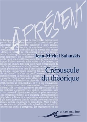 Crépuscule du théorique?: Salanskis, Jean-Michel