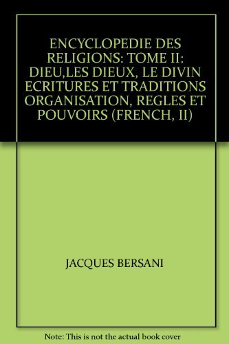 9782350910222: ENCYCLOPEDIE DES RELIGIONS: TOME II: DIEU,LES DIEUX, LE DIVIN ECRITURES ET TRADITIONS ORGANISATION, REGLES ET POUVOIRS (FRENCH, II)