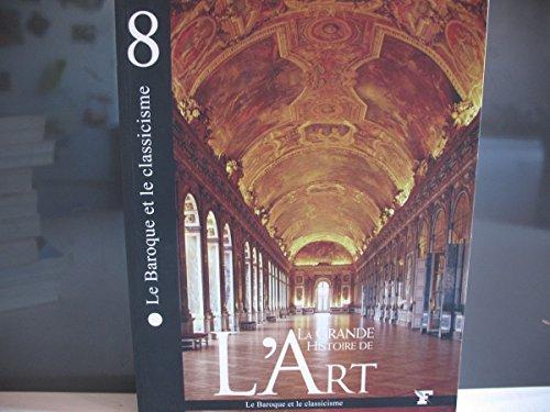 9782350910727: LA GRANDE HISTOIRE DE L'ART 8 LE BAROQUE ET LE CLASSICISME