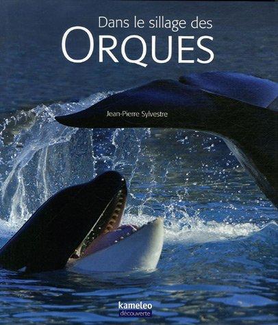 9782350950044: Dans le sillage des orques (French Edition)