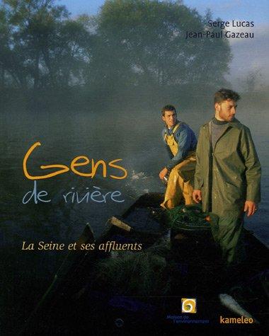Gens de rivière (French Edition): Jean-Paul Gazeau