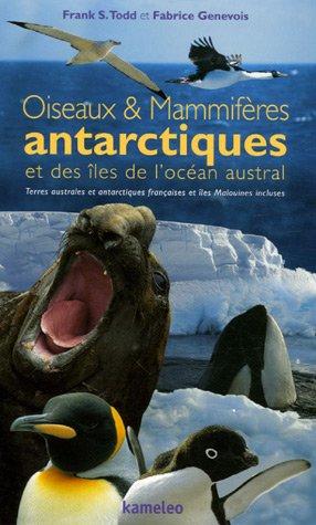 9782350950082: Oiseaux et Mammifères antarctiques et des îles de l'océan austral : Terres australes et antarctiques françaises et îles Malouines incluses