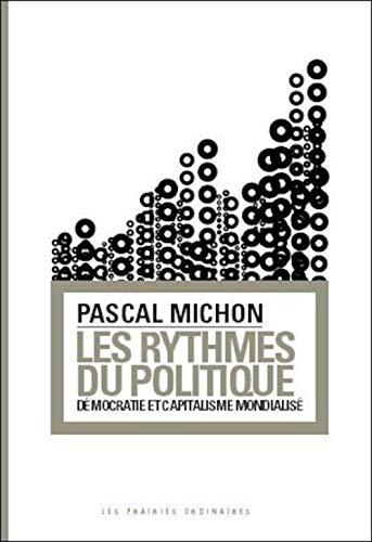 Rythmes du politique Democartie et capitalisme mondialise: Michon Pascal
