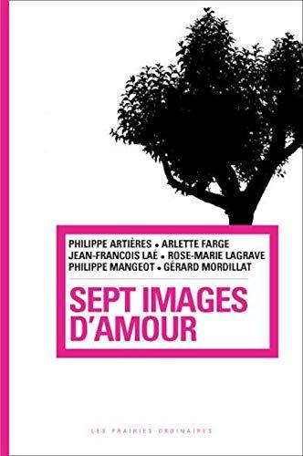 Sept images d'amour: Artieres Phillipe