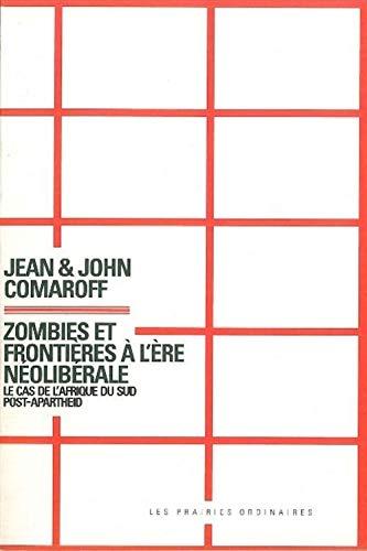Zombies et frontieres a l'ere neoliberale Le cas de l'Afrique du: Comaroff Jean