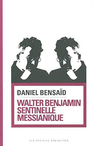 9782350960432: Walter Benjamin, sentinelle messianique : A la gauche du possible