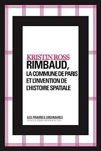 9782350960593: Rimbaud, la commune de Paris et l'invention de l'histoire spatiale