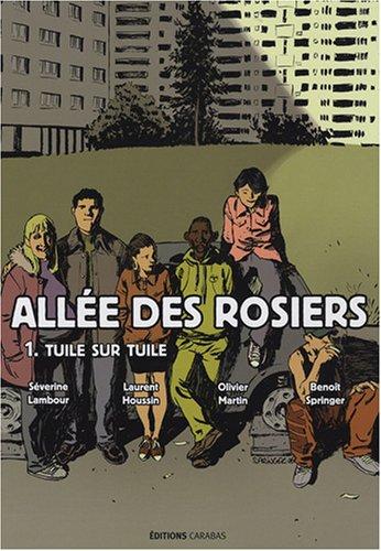 ALLÉE DES ROSIERS T01 : TUILE SUR TUILE: SPRINGER BENO�T