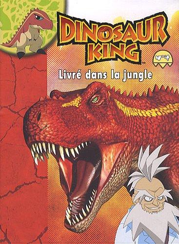 9782351006269: Dinosaur King, Tome 4 : Livr� dans la jungle