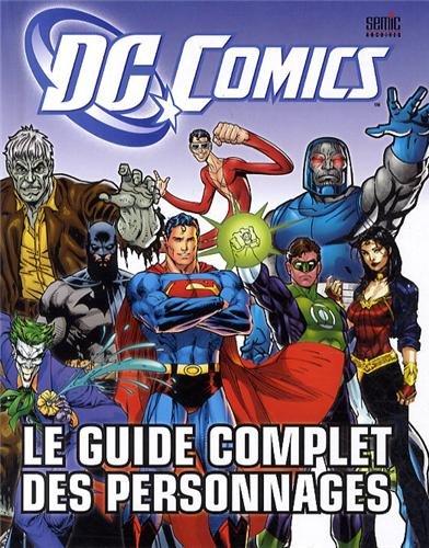 9782351006917: DC Comics, le guide complet des personnages