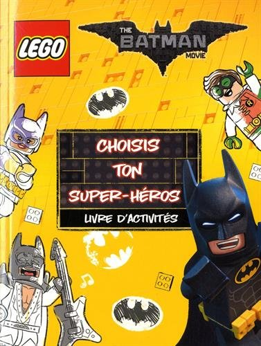 9782351008980: LEGO BATMAN MOVIE CHOISIS TON SUPER HEROS: LIVRE D'ACTIVITES