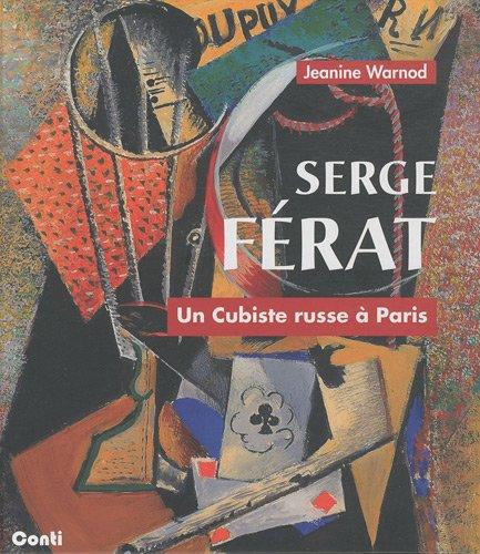 Serge Férat, un Cubisme russe à Paris: Jeannine Warnod
