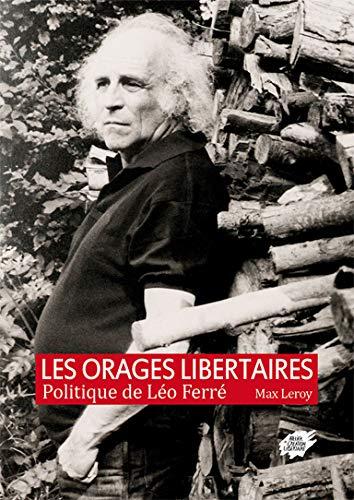 9782351040560: Les orages libertaires : Politique de Léo Ferré