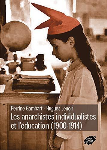 9782351040812: Les anarchistes individualistes et l?éducation (1900-1914)