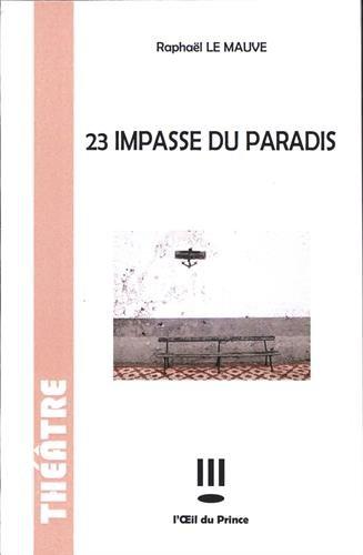 23 impasse du Paradis: Raphaël Le Mauve