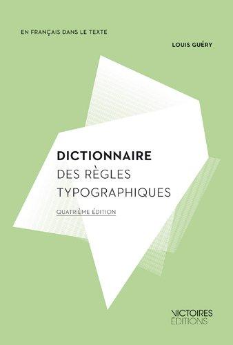 dictionnaire des règles typographiques (3e édition): Louis Guéry