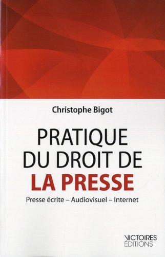 Pratique du droit de la presse: Christophe Bigot