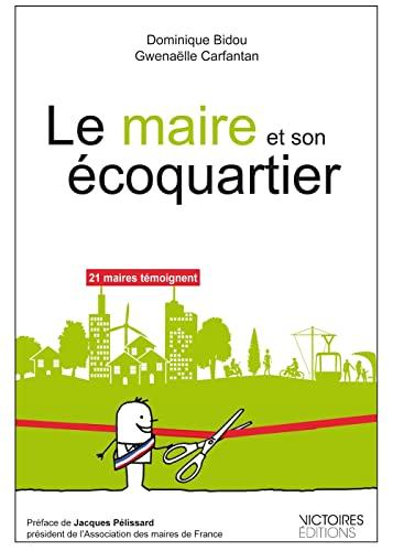 Le maire et son éco-quartier (French Edition): Gwena�«lle Carfantan