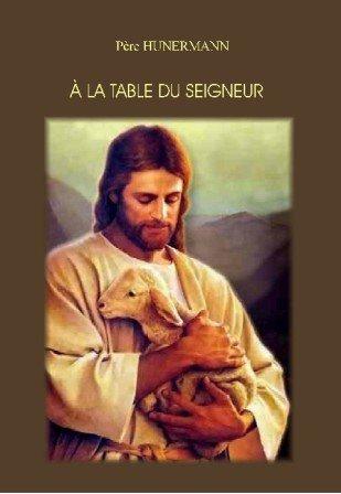 9782351150856: À la Table du Seigneur. Le sacrement de l'Eucharistie expliqué aux jeunes