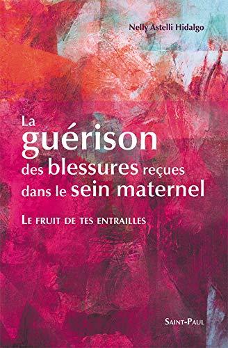 9782351170274: Fruit de Tes Entrailles ( la Guérison des Blessures )
