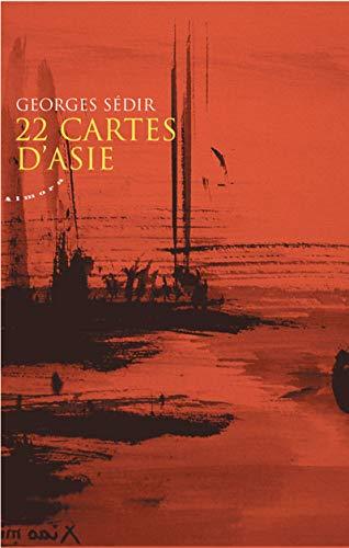 22 cartes d'Asie: Georges Sédir